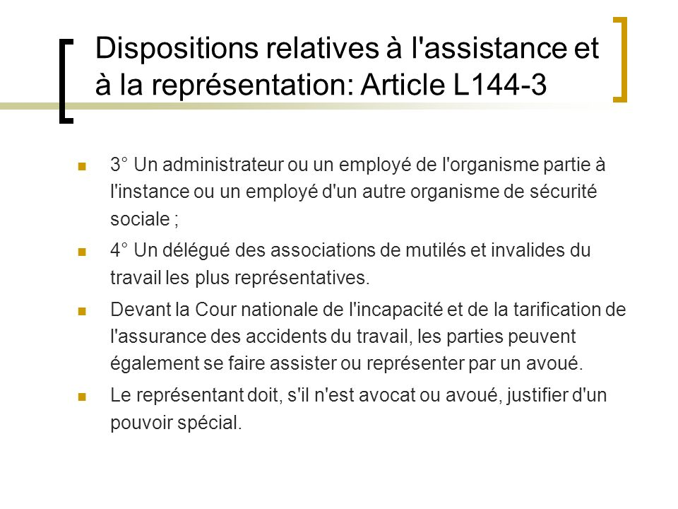 Dispositions relatives à l assistance et à la représentation: Article L144-3