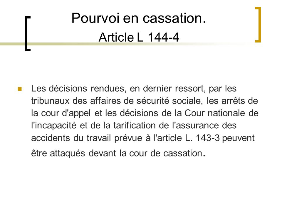 Pourvoi en cassation. Article L 144-4