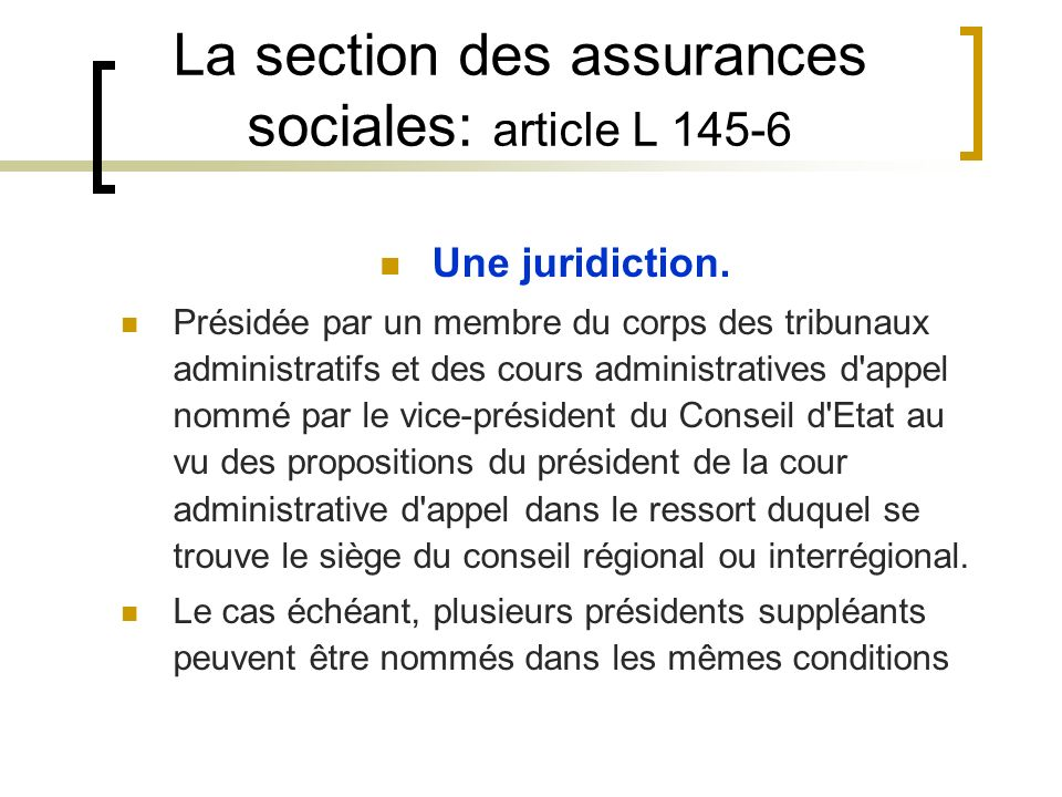 La section des assurances sociales: article L 145-6