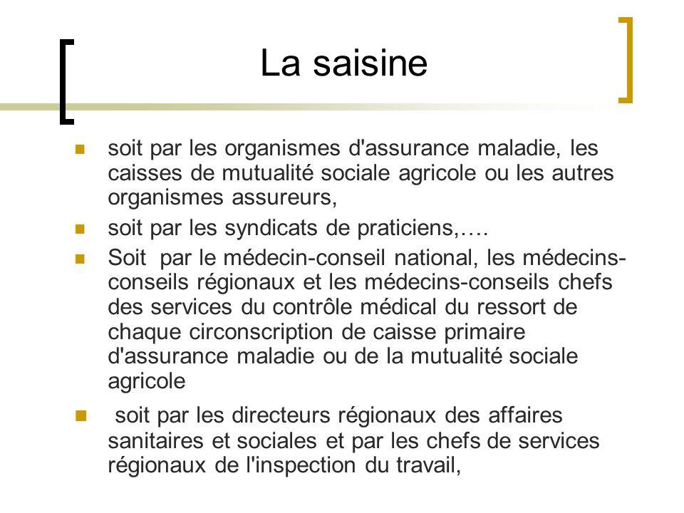 La saisine soit par les organismes d assurance maladie, les caisses de mutualité sociale agricole ou les autres organismes assureurs,