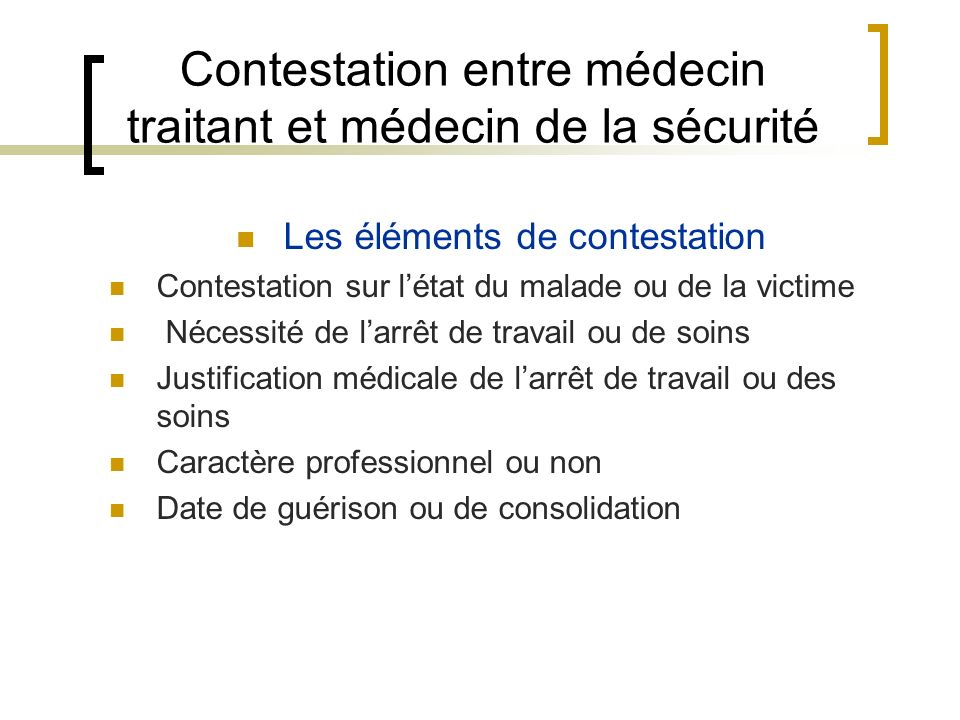 Contestation entre médecin traitant et médecin de la sécurité