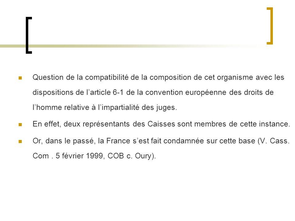 Question de la compatibilité de la composition de cet organisme avec les dispositions de l'article 6-1 de la convention européenne des droits de l'homme relative à l'impartialité des juges.