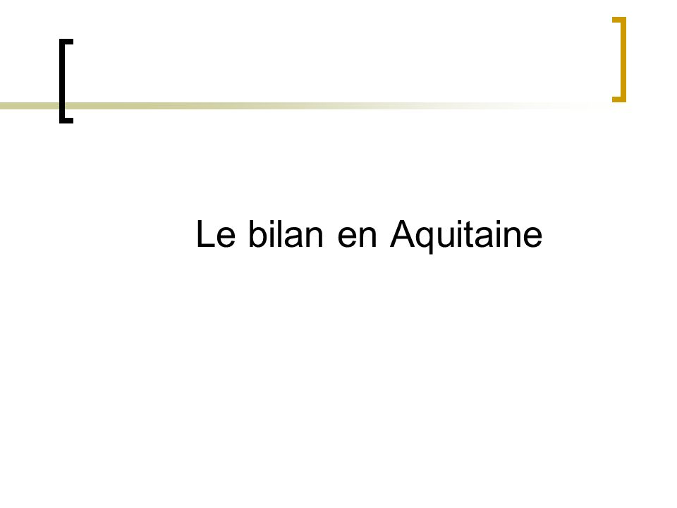 Le bilan en Aquitaine