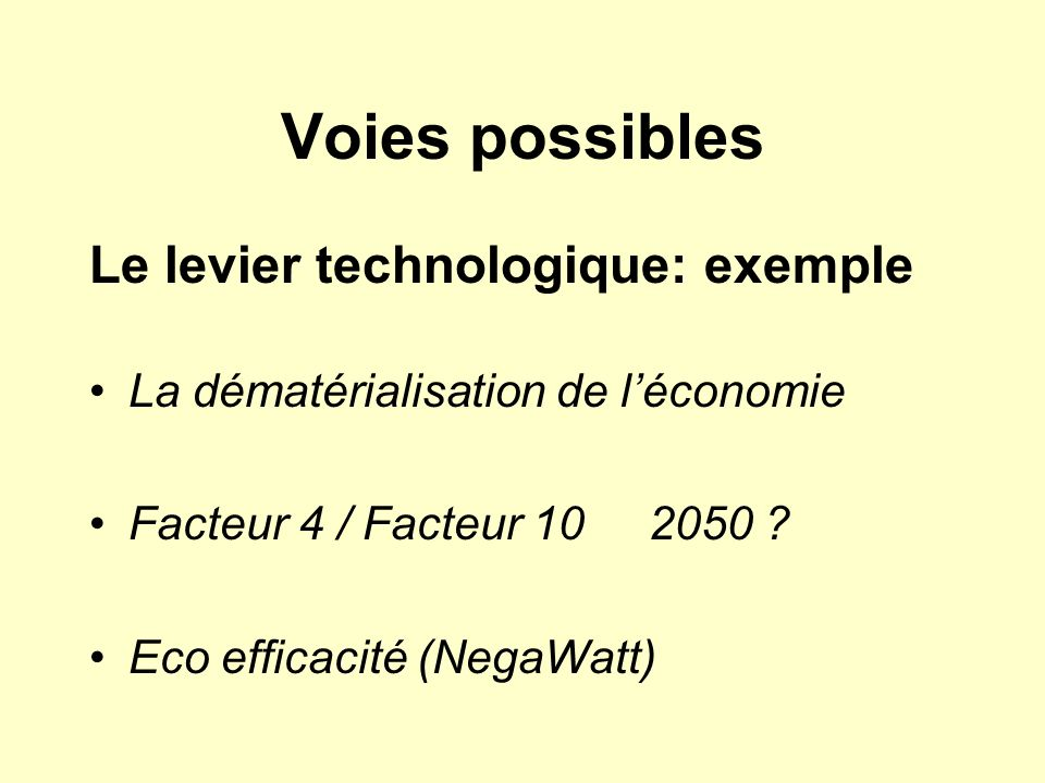 Voies possibles Le levier technologique: exemple