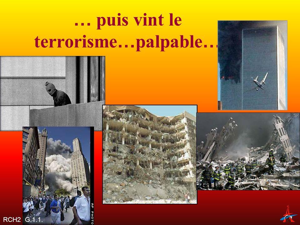 … puis vint le terrorisme…palpable…