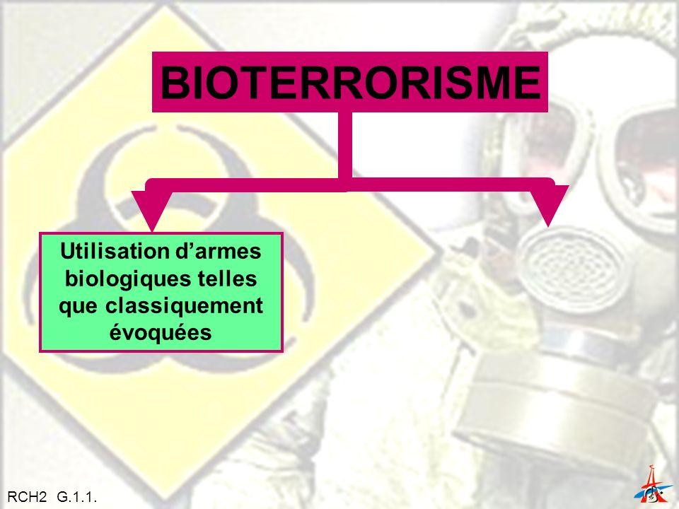 Utilisation d'armes biologiques telles que classiquement évoquées