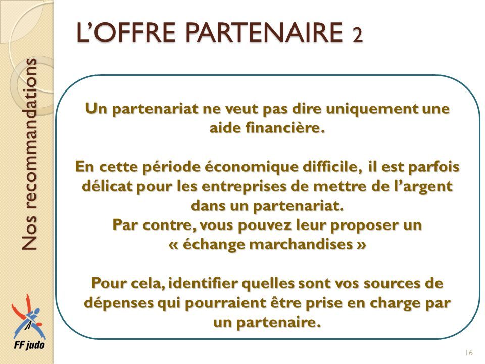 L'OFFRE PARTENAIRE 2 Nos recommandations