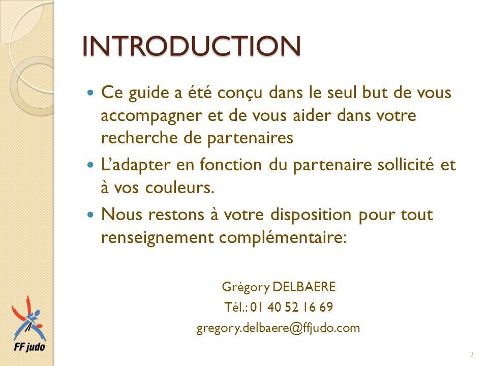 INTRODUCTIONCe guide a été conçu dans le seul but de vous accompagner et de vous aider dans votre recherche de partenaires.