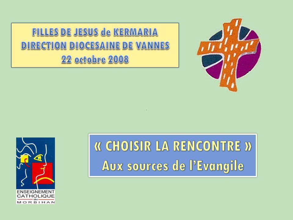 « CHOISIR LA RENCONTRE » Aux sources de l'Evangile