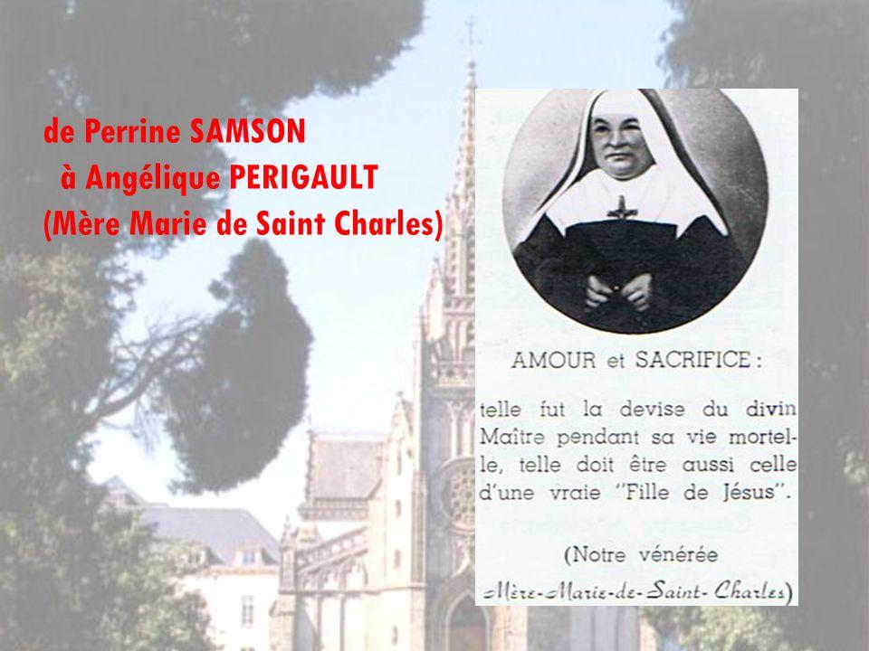 de Perrine SAMSON à Angélique PERIGAULT (Mère Marie de Saint Charles)