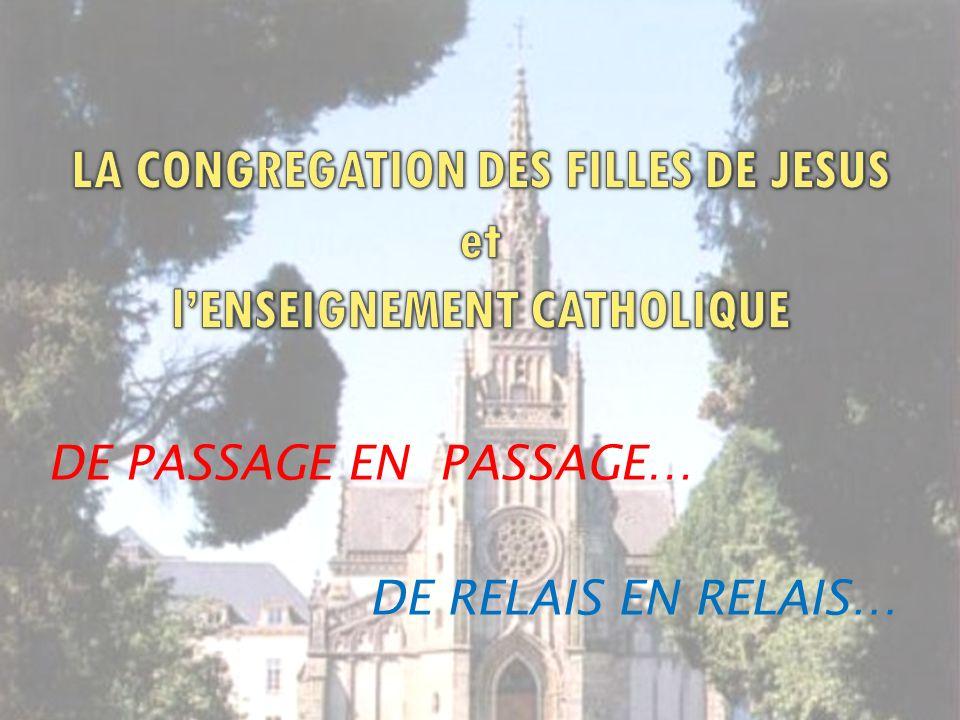 LA CONGREGATION DES FILLES DE JESUS et l'ENSEIGNEMENT CATHOLIQUE