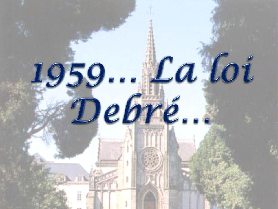 1959… La loi Debré…