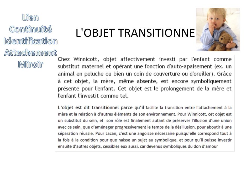 L OBJET TRANSITIONNEL Lien Continuité Identification Attachement