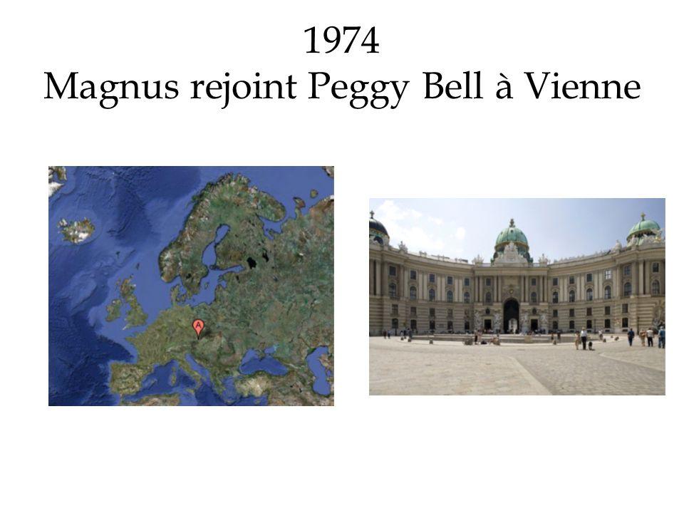 1974 Magnus rejoint Peggy Bell à Vienne