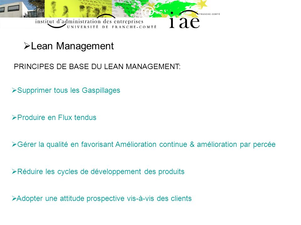 Lean Management PRINCIPES DE BASE DU LEAN MANAGEMENT: