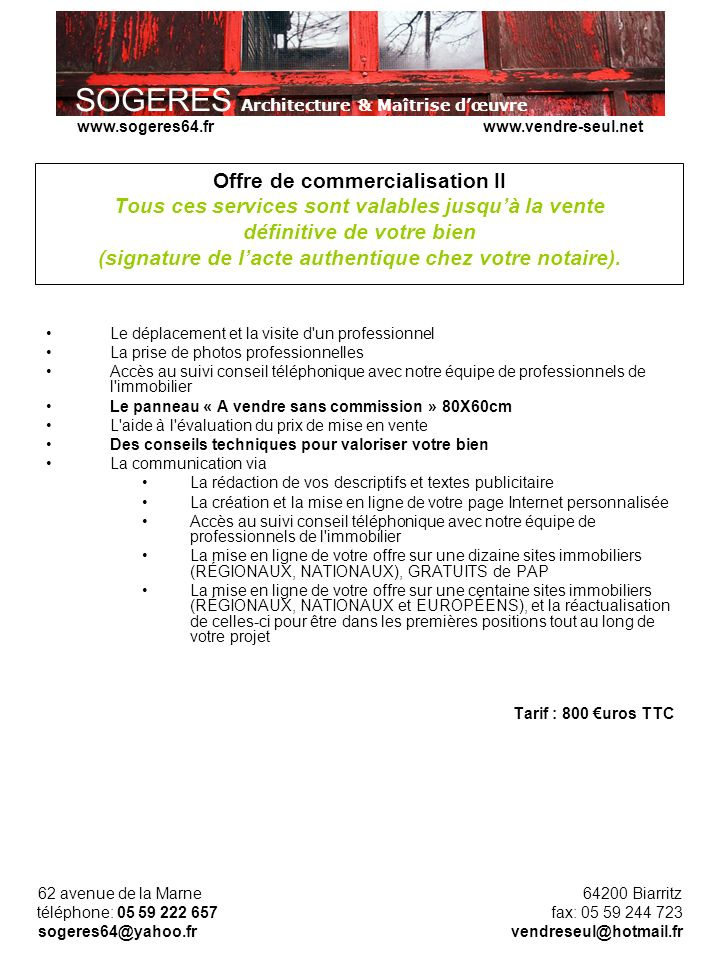 Offre de commercialisation II Tous ces services sont valables jusqu'à la vente définitive de votre bien (signature de l'acte authentique chez votre notaire).