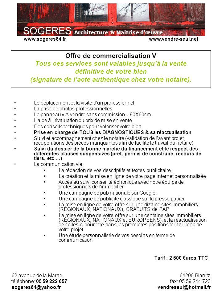 Offre de commercialisation V Tous ces services sont valables jusqu'à la vente définitive de votre bien (signature de l'acte authentique chez votre notaire).