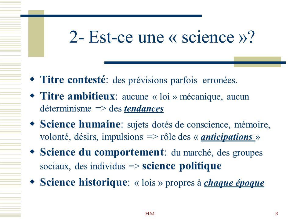 2- Est-ce une « science » Titre contesté: des prévisions parfois erronées.
