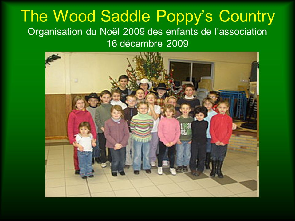 The Wood Saddle Poppy's Country Organisation du Noël 2009 des enfants de l'association 16 décembre 2009