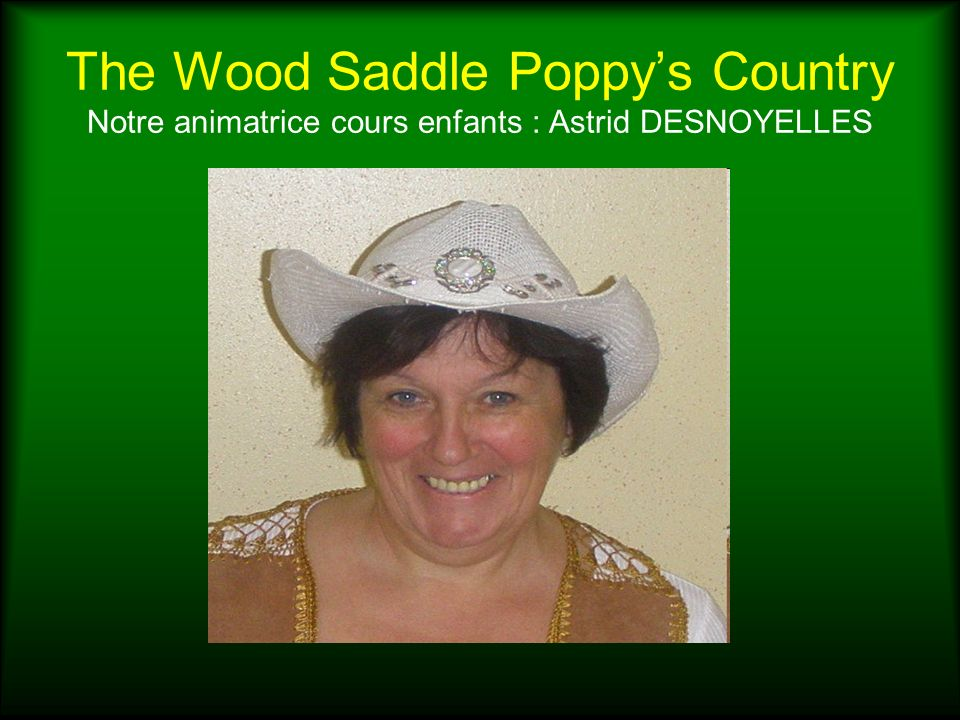 The Wood Saddle Poppy's Country Notre animatrice cours enfants : Astrid DESNOYELLES
