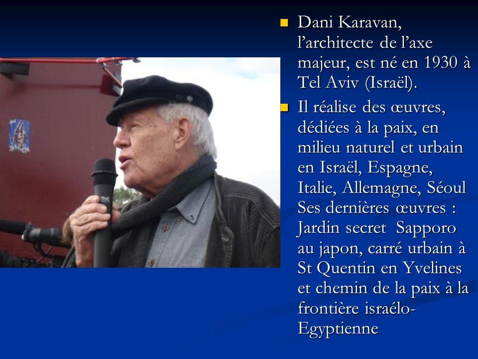 Dani Karavan, l'architecte de l'axe majeur, est né en 1930 à Tel Aviv (Israël).