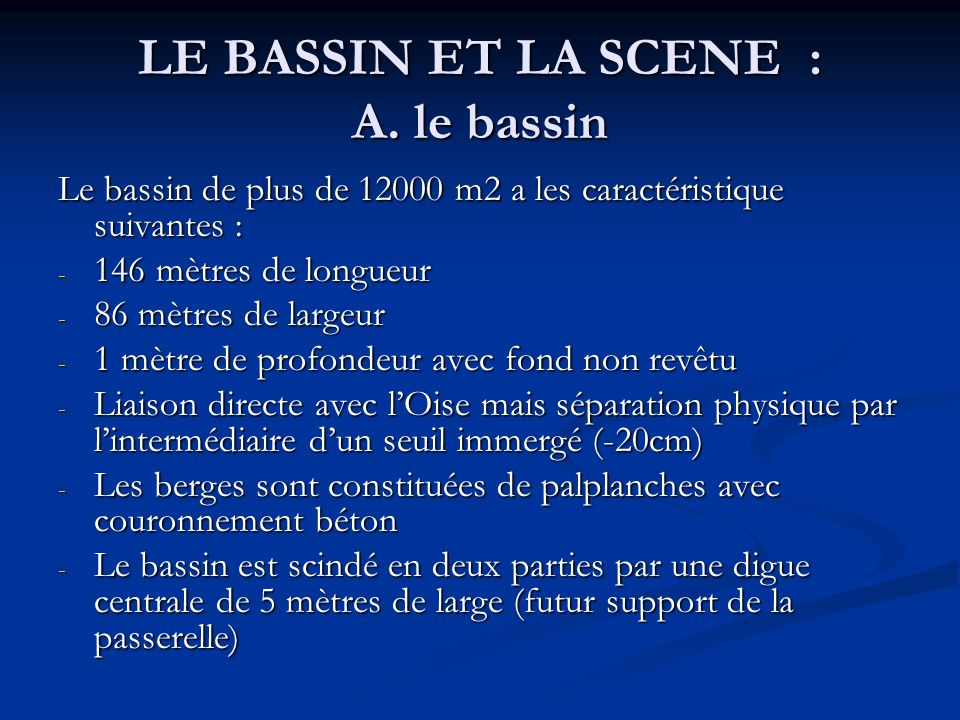LE BASSIN ET LA SCENE : A. le bassin
