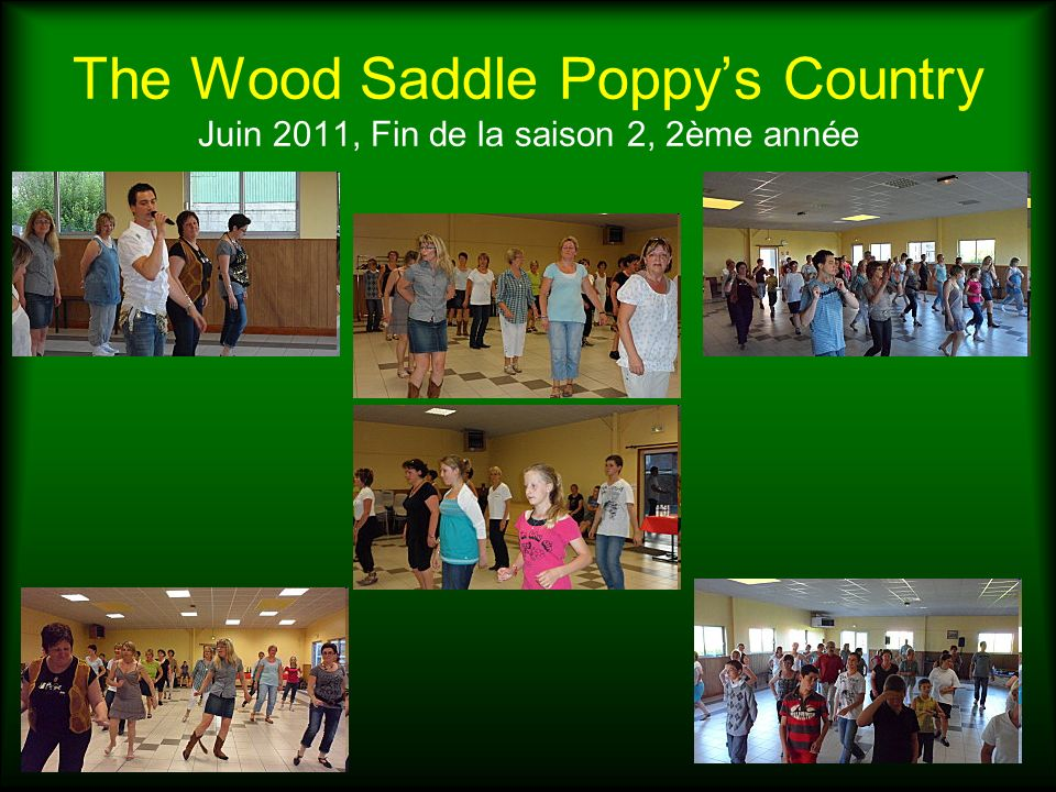 The Wood Saddle Poppy's Country Juin 2011, Fin de la saison 2, 2ème année