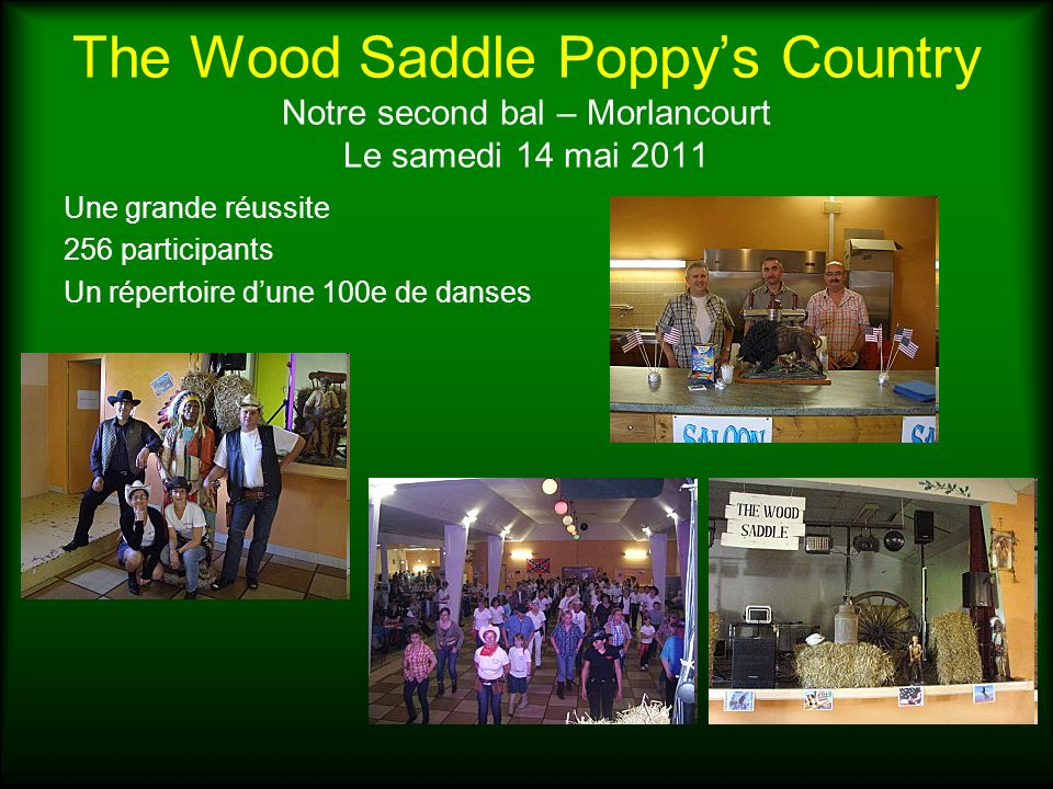 The Wood Saddle Poppy's Country Notre second bal – Morlancourt Le samedi 14 mai 2011
