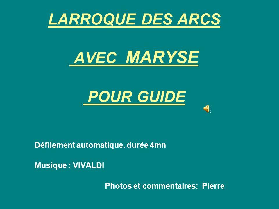LARROQUE DES ARCS AVEC MARYSE POUR GUIDE