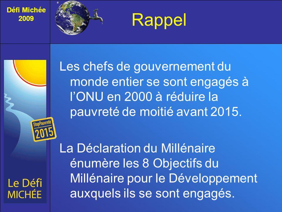 Défi Michée 2009. Rappel. Les chefs de gouvernement du monde entier se sont engagés à l'ONU en 2000 à réduire la pauvreté de moitié avant 2015.