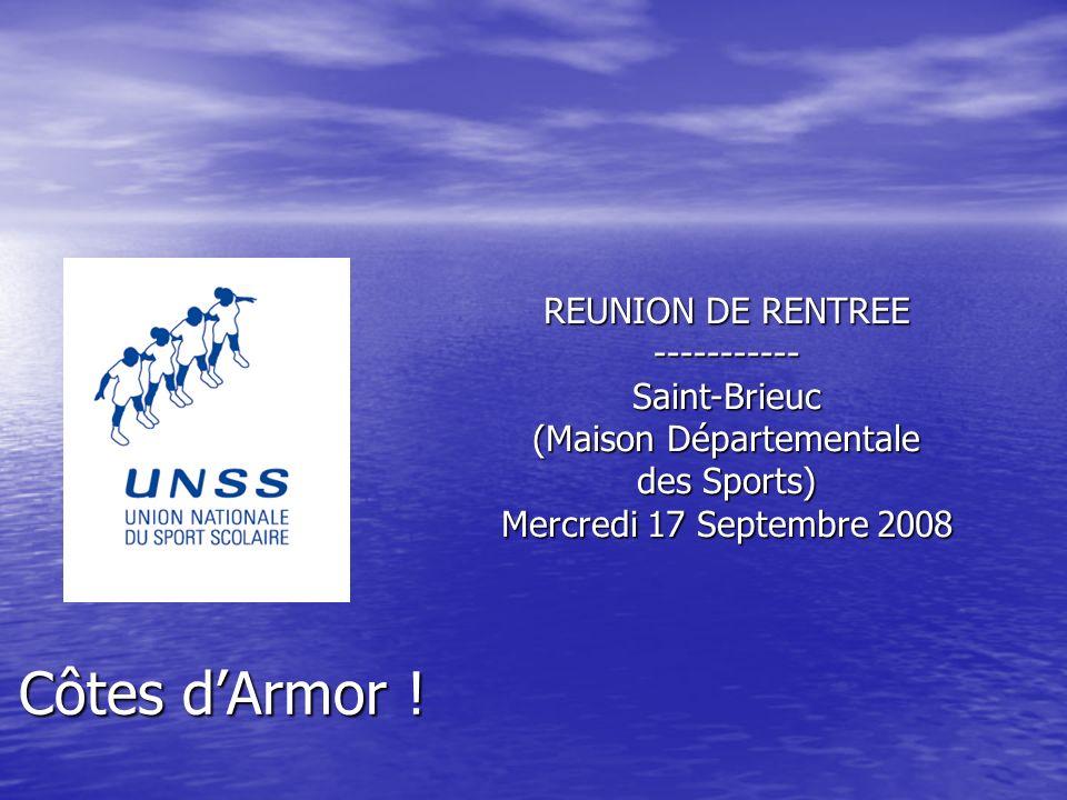 REUNION DE RENTREE ----------- Saint-Brieuc (Maison Départementale des Sports) Mercredi 17 Septembre 2008
