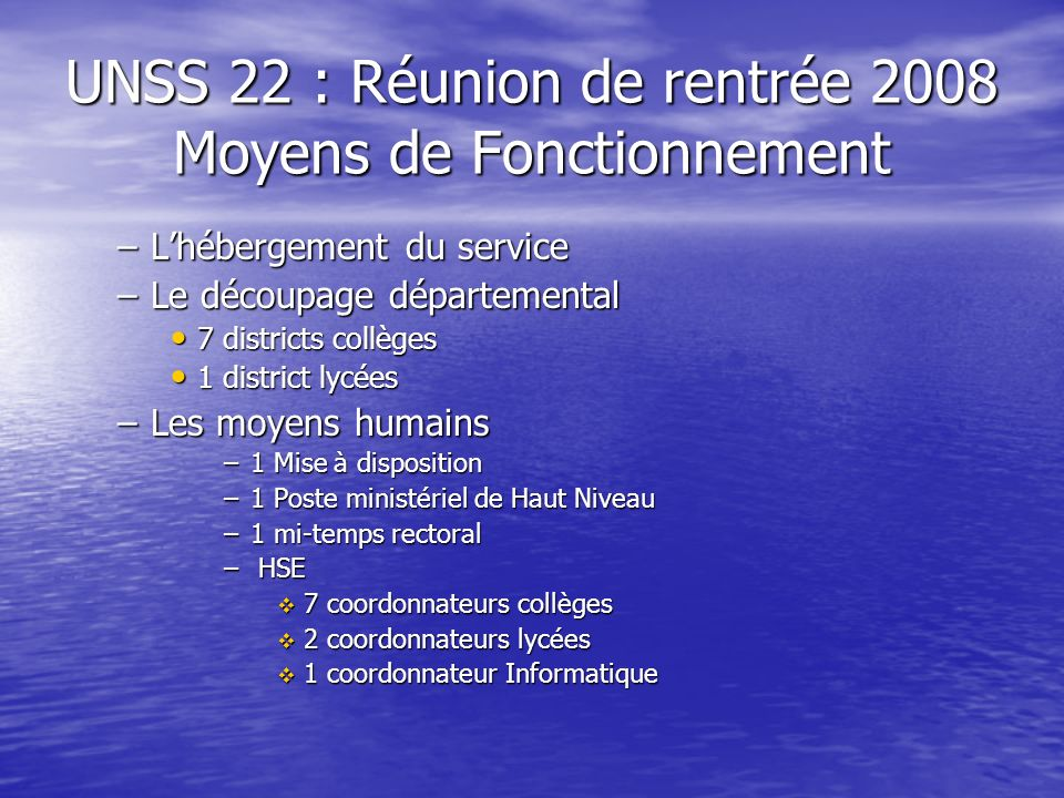 UNSS 22 : Réunion de rentrée 2008 Moyens de Fonctionnement