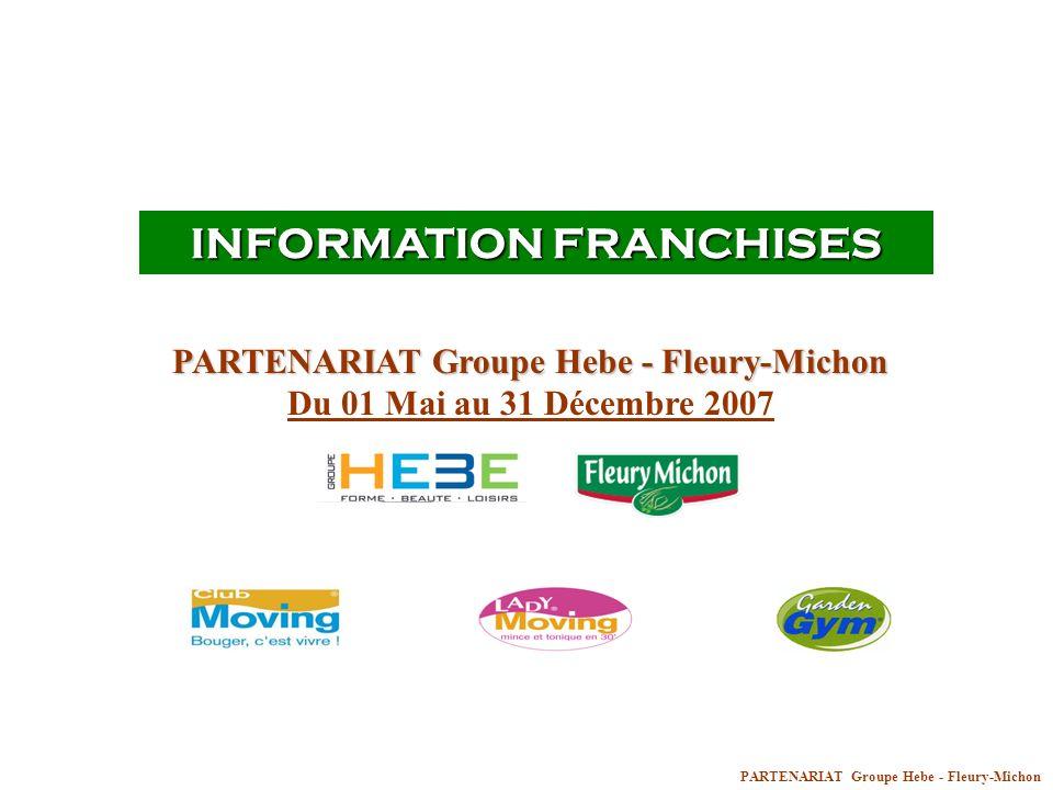 INFORMATION FRANCHISES PARTENARIAT Groupe Hebe - Fleury-Michon