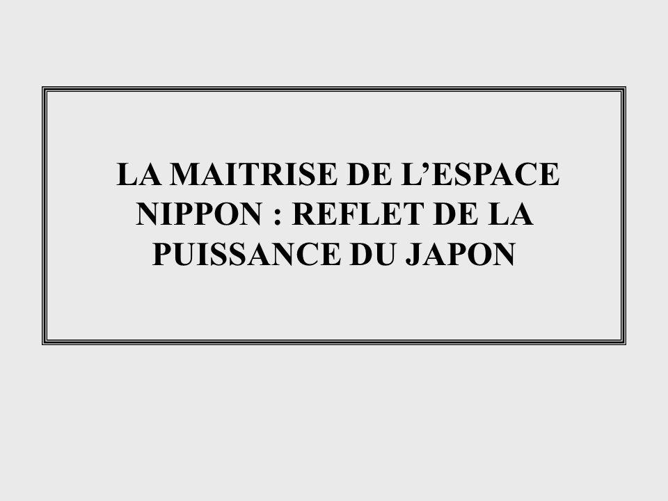 LA MAITRISE DE L'ESPACE NIPPON : REFLET DE LA PUISSANCE DU JAPON