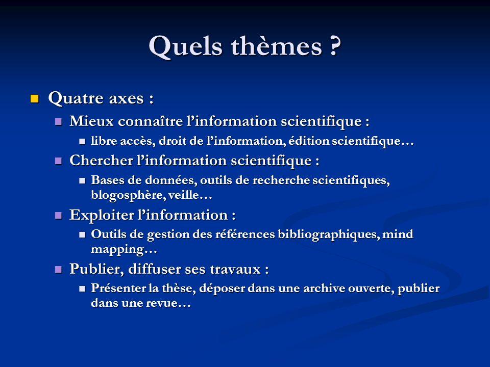 Quels thèmes Quatre axes :