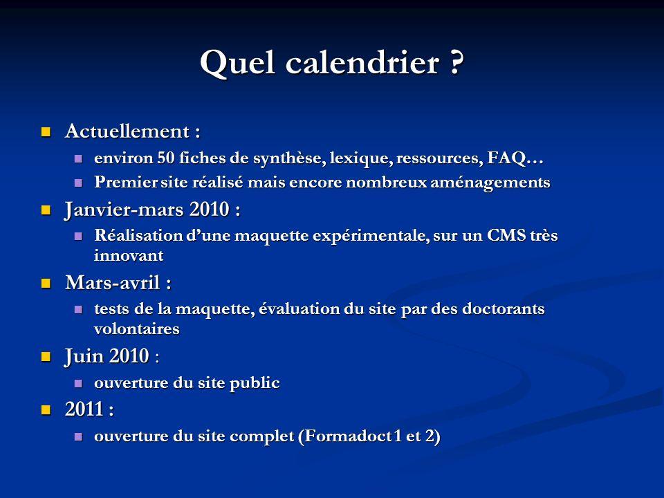 Quel calendrier Actuellement : Janvier-mars 2010 : Mars-avril :