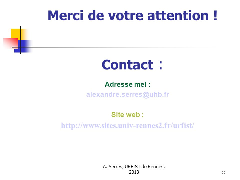 Merci de votre attention ! Contact :