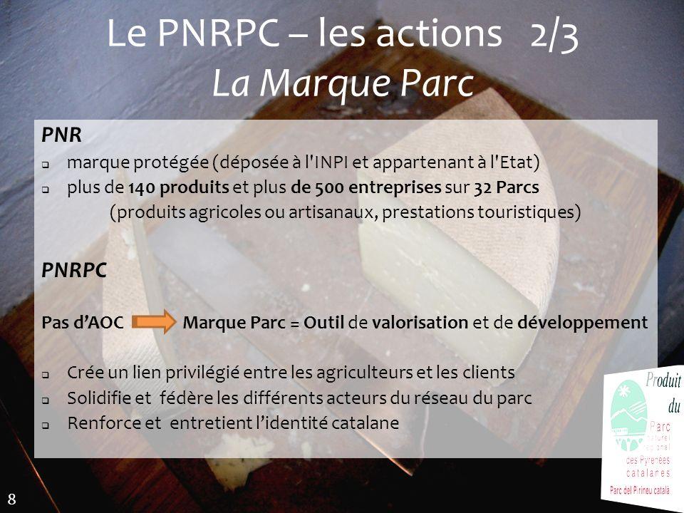 Le PNRPC – les actions 2/3 La Marque Parc