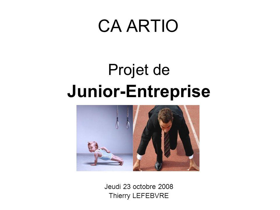 CA ARTIO Junior-Entreprise Projet de Jeudi 23 octobre 2008