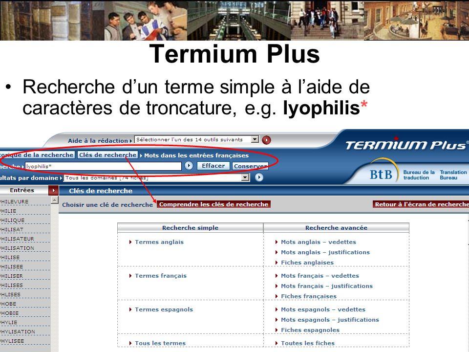 Termium PlusRecherche d'un terme simple à l'aide de caractères de troncature, e.g. lyophilis*