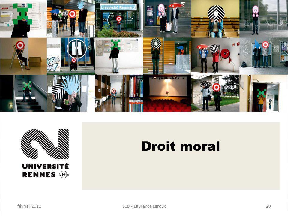 Droit moral février 2012 SCD - Laurence Leroux SCD - Laurence Leroux