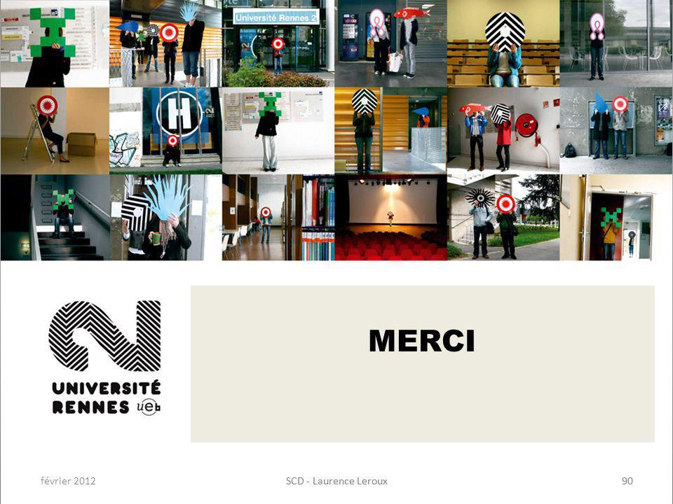 MERCI février 2012 SCD - Laurence Leroux SCD - Laurence Leroux 90