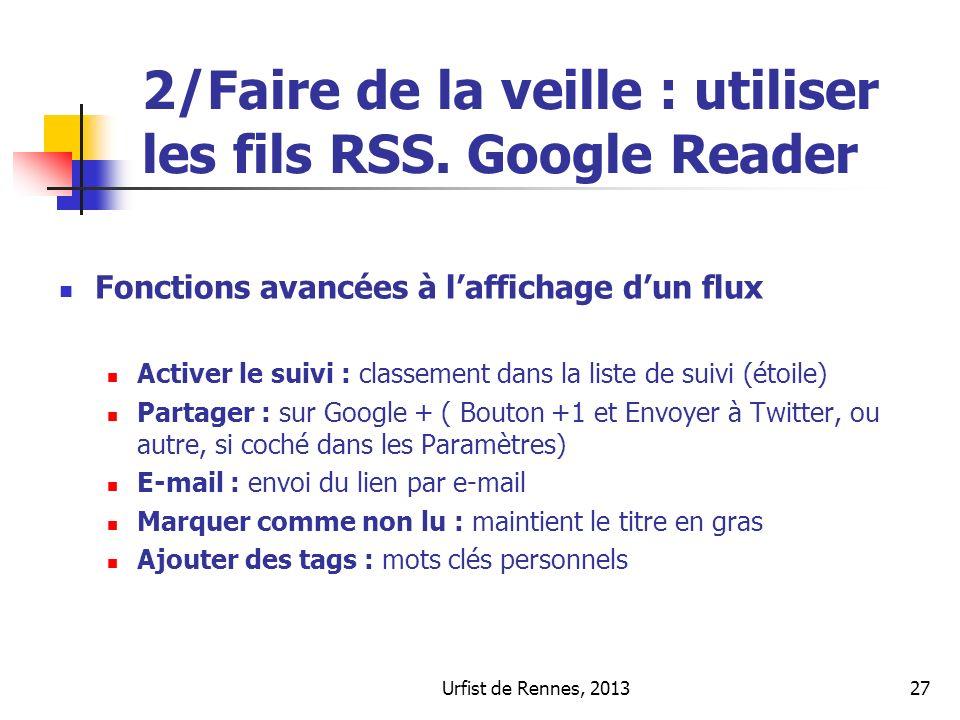 2/Faire de la veille : utiliser les fils RSS. Google Reader