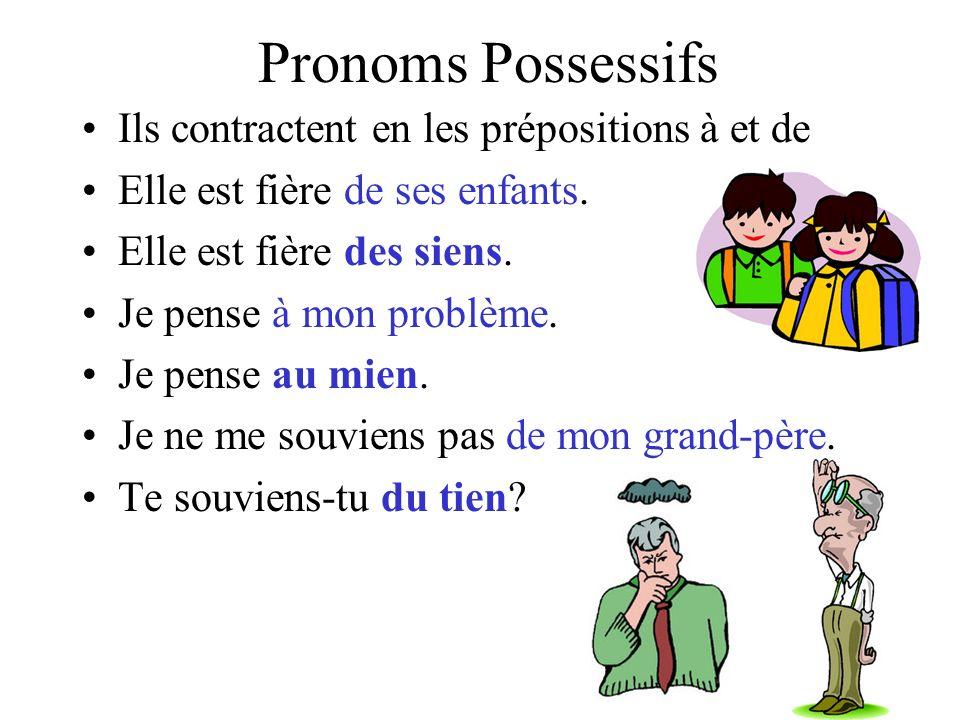 Pronoms Possessifs Ils contractent en les prépositions à et de