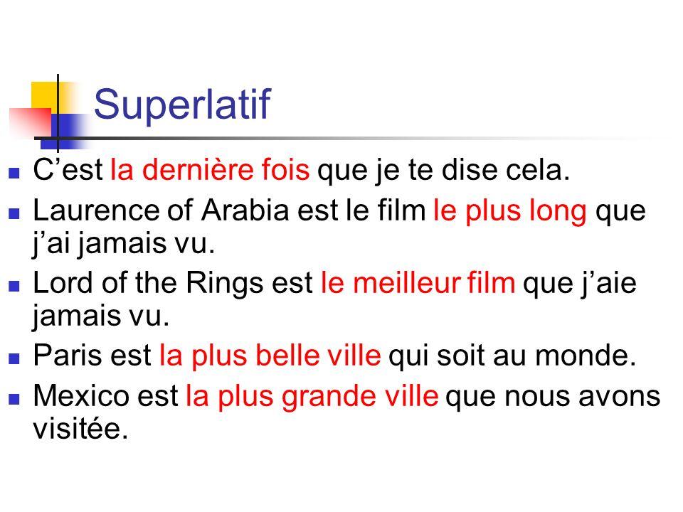 Superlatif C'est la dernière fois que je te dise cela.