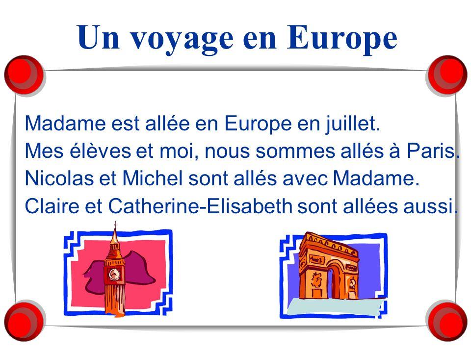 Un voyage en Europe Madame est allée en Europe en juillet.