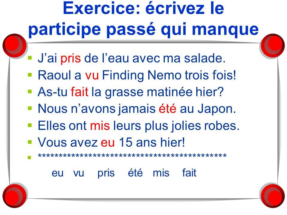 Exercice: écrivez le participe passé qui manque