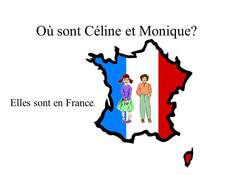 Où sont Céline et Monique