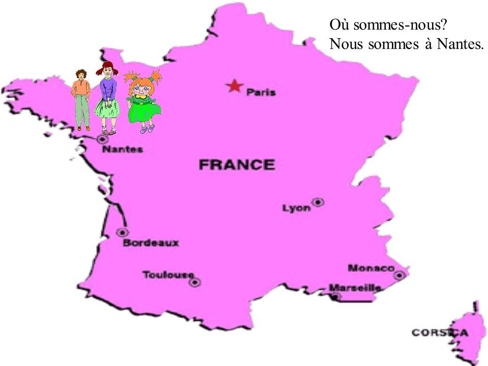 Où sommes-nous Nous sommes à Nantes.