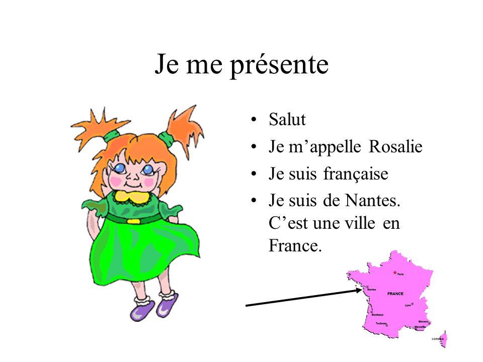 Je me présente Salut Je m'appelle Rosalie Je suis française